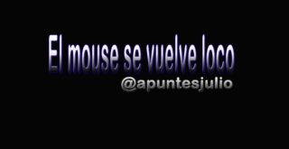 El mouse se vuelve loco
